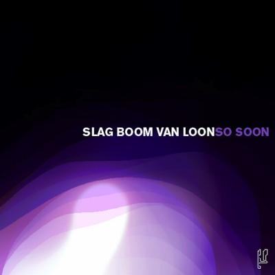ZIQ007_SlagBoomVanLoon_SoSoon