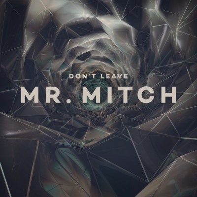 ZIQ354_MrMitch_Dontleave